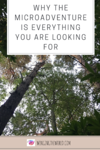 Why The Microdventure Is Everything You Are Looking For.