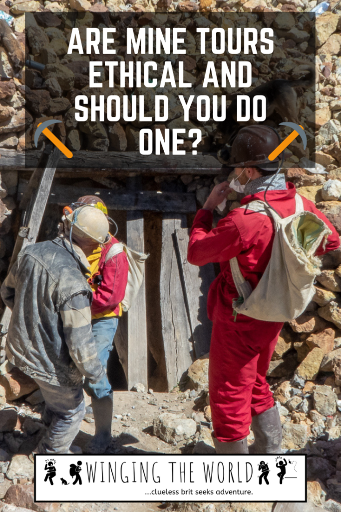 Are Mine Tours Ethical And Should You Do One? | Winging the World